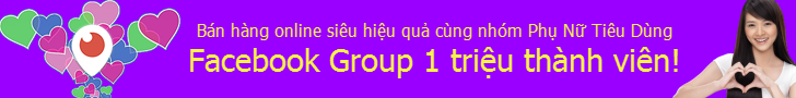 Bán hàng online hiệu quả trên Group Facebook Phụ Nữ Tiêu Dùng với gần 1 triệu thành viên.